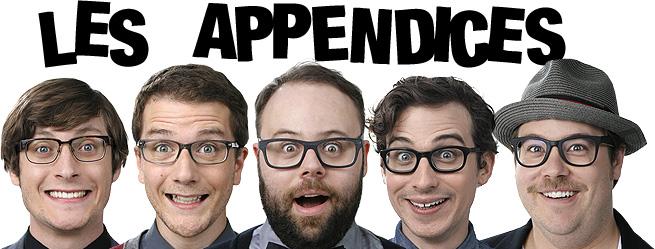 Les Appendices, des humoristes québécois