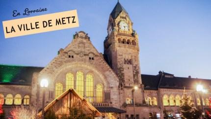 Tourisme en Lorraine: visiter Metz
