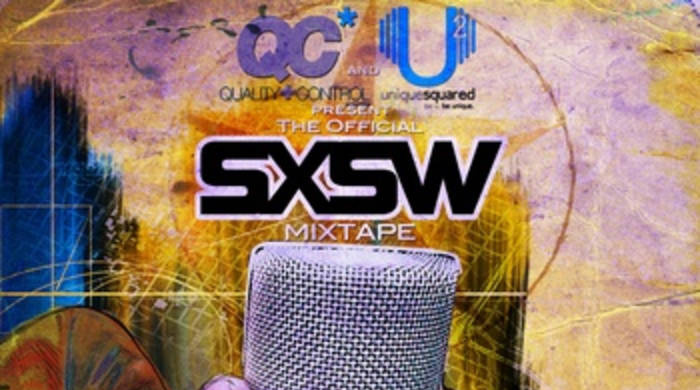 [Audio] Unique Squared and Quality Control Present: The Official SXSW Mixtape