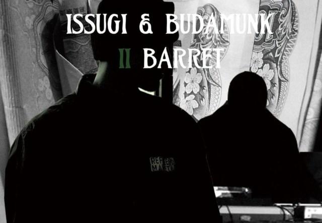 [Album] ISSUGI&BUDAMUNK / II BARRET