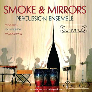 Smoke & Mirrors Percussion Ensemble | Sonorus