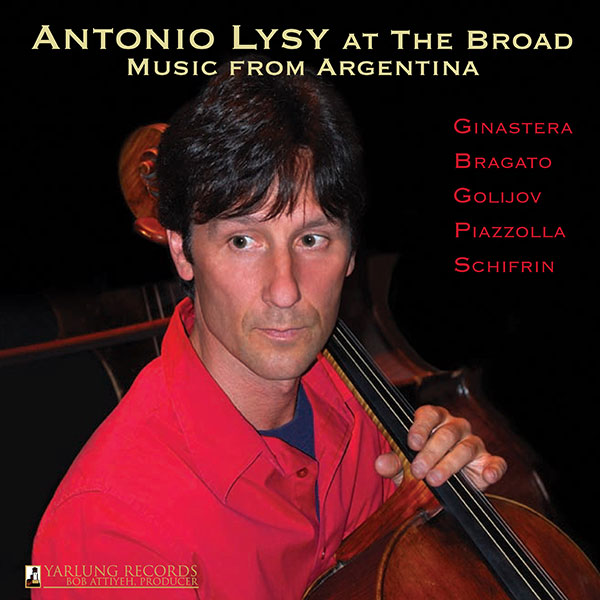 Antonio Lysy at the Broad Music From Argentina