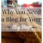 Why You Need a Blog for Your Etsy Shop