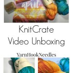 KnitCrate Unboxing Video for April 2017!