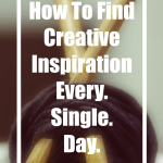 How To Find Creative Inspiration Every Single Day! – YarnHookNeedles
