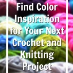 How To Find Color Inspiration for Your Next Project! – YarnHookNeedles