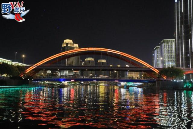 一橋一景越夜越美麗 浪漫爆表的天津海河夜景 @YA !野旅行-吃喝玩樂全都錄