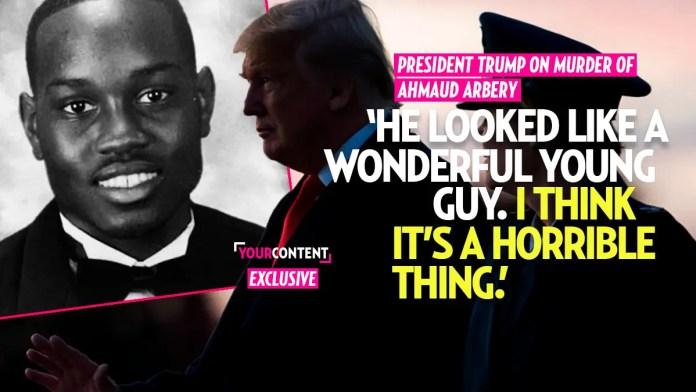 President Trump Speaks Out About Ahmaud Arbery Murder and Video: 'It Breaks My Heart to Watch It'