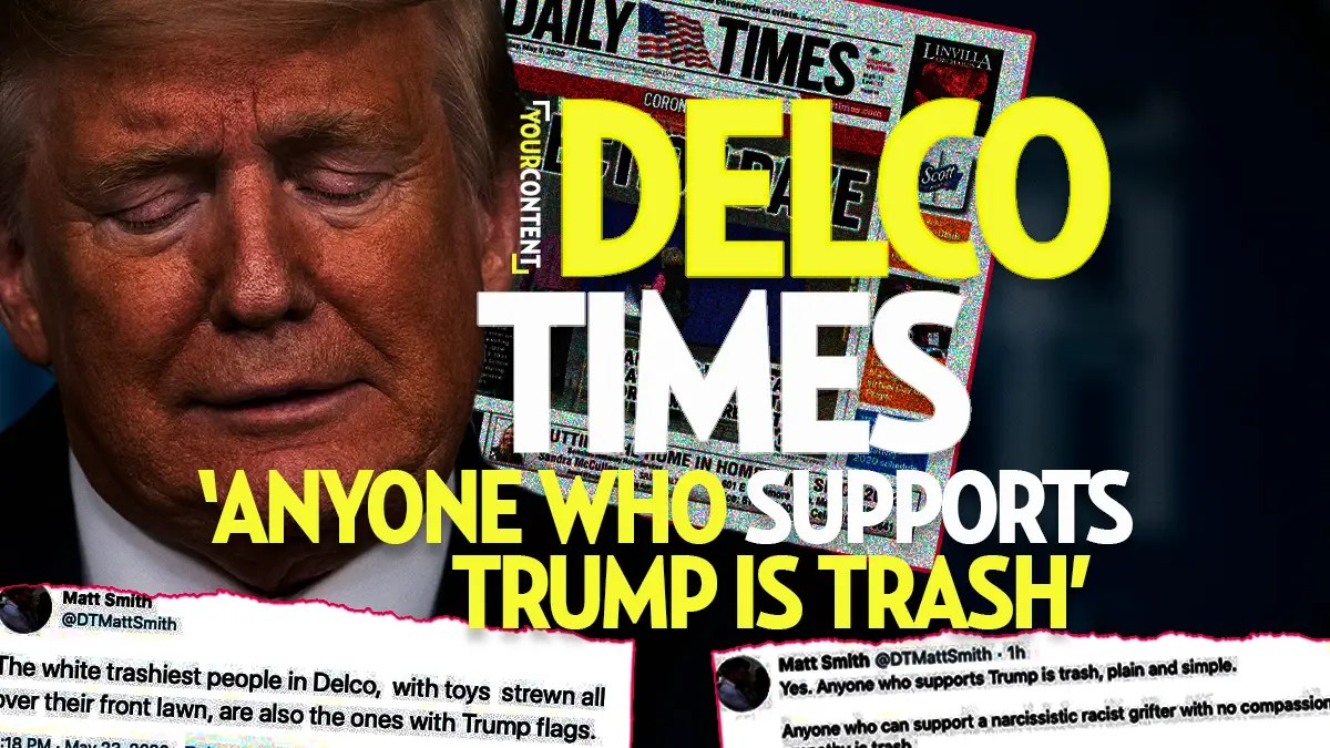 Delaware County Daily Times Reporter Matt Smith Calls All Trump Supporters Racist Bigots in a Cult