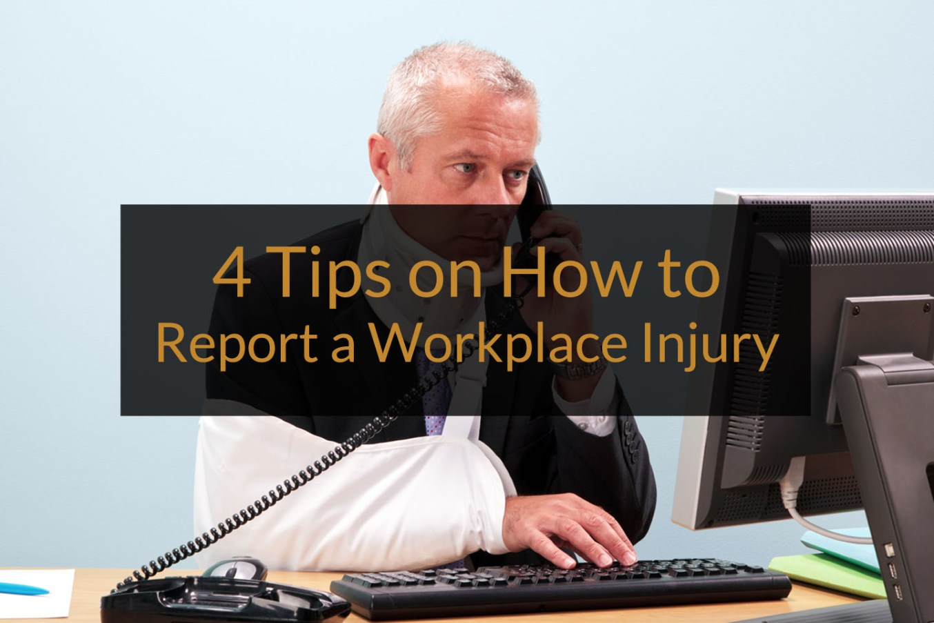 How To Report A Workplace Injury 4 Easy To Follow Tips