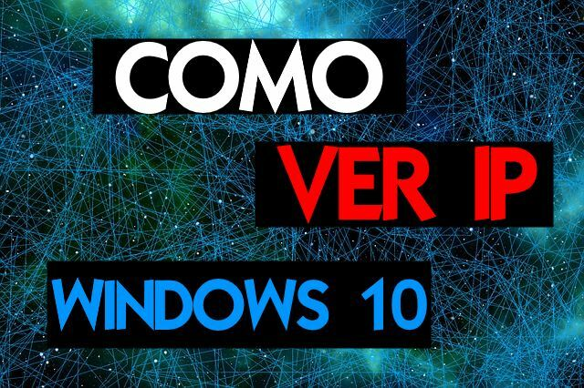 como ver mi ip en windows 10