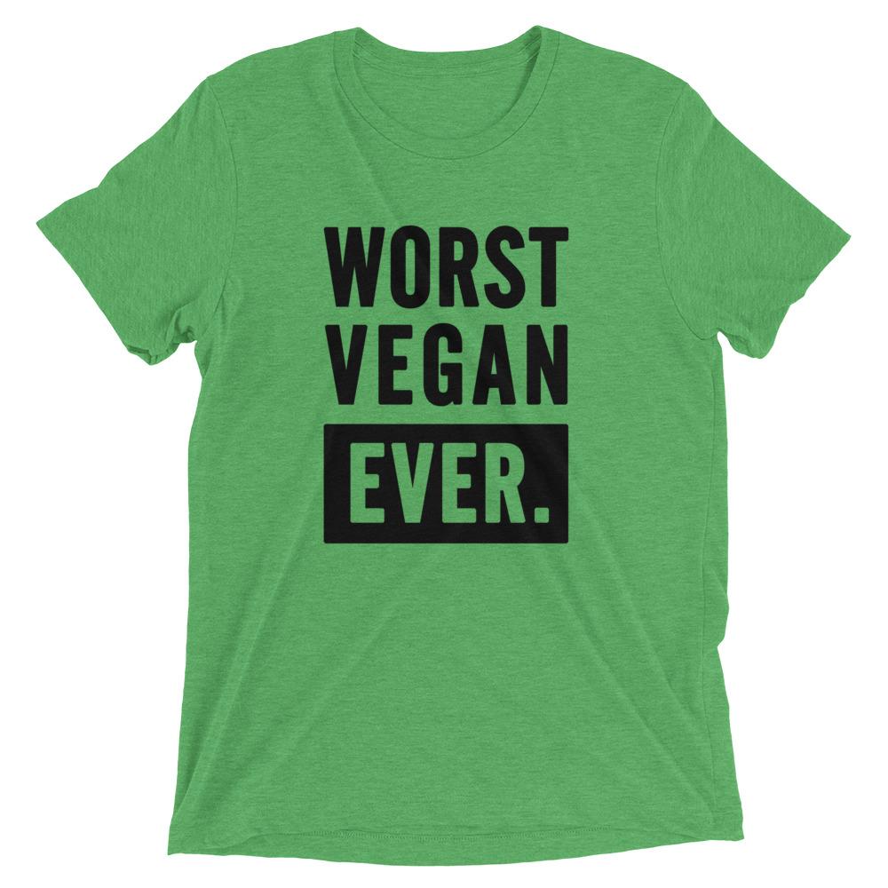 Worst Vegan Ever (front)