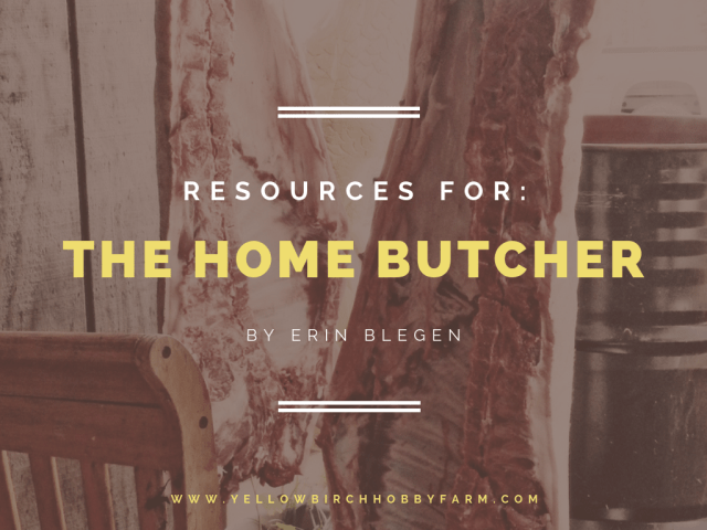 resources for the home butcher- yellow birch hobby farm