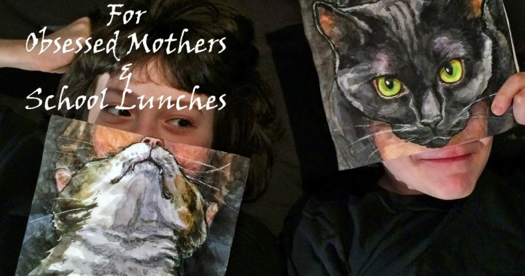 Of Obsessed Mothers and School Lunches