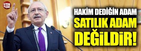 """Kılıçdaroğlu: """"Hakim dediğin adam, satılık adam değildir"""""""