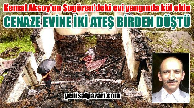 stanbul'dan cenazesi getirilirken, Sugören'deki baba evi yandı Kanserden ölen Kemal Aksoy'un cenazesi İstanbul'dan mem