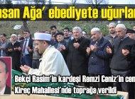 Remzi Cengiz'in cenazesi, Kireç Mahallesi'nde toprağa verildi