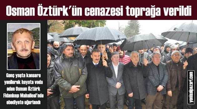 Osman Öztürk Fidanbaşı Mahallesi'nde ebediyete uğurlandı