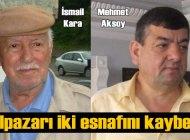 İsmail Kara ve Mehmet Aksoy hayata veda etti