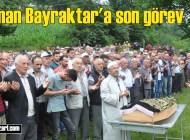 Osman Bayraktar Gökçeköy-Kovanlık'ta ebediyete uğurlandı