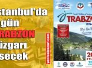 Trabzon Günleri İstanbul Yenikapı'da başladı