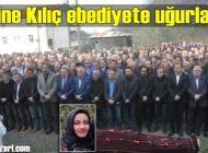 Emine Kılıç'ın cenazesi Sayvançatak Mahallesi'nde toprağa verildi
