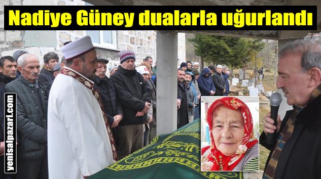 Nadiye Güney'in cenazesi Gökçeköy'de toprağa verildi
