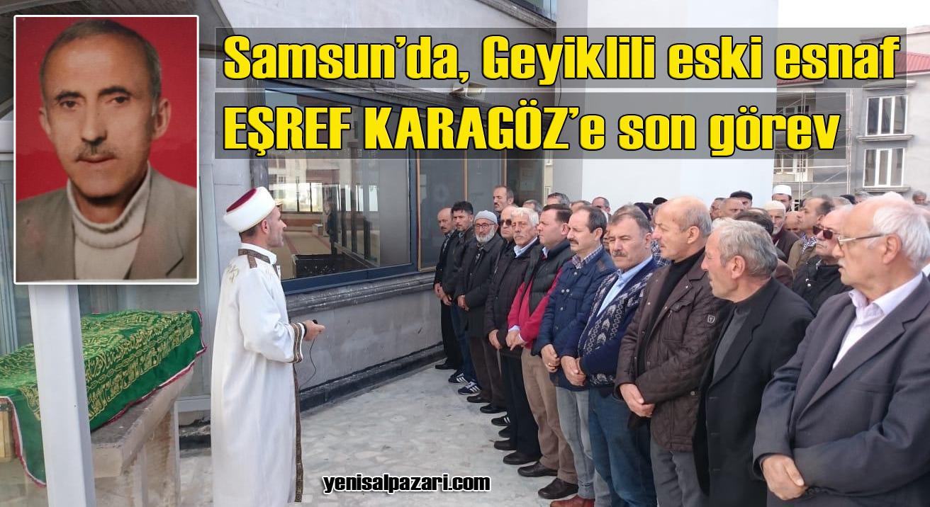 Esref Karagöz'ün cenazesi Samsun'da toprağa verildi