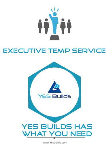 Yes Builds Temp Executive Services