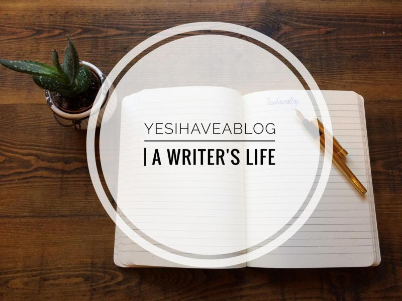Yesihaveablog | A Writer's Life