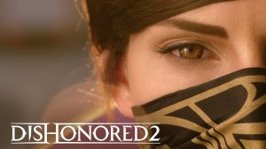 Dishonored 2, Dishonored 2 Live Action