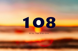 pourquoi 108 nombre sacré yoga