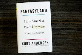 Fantasy Land by Kurt Anderson
