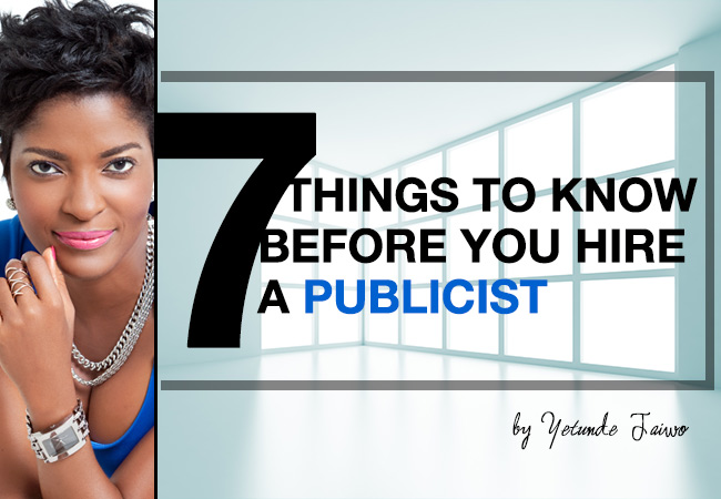 7 THINGS TO KNOW BEFORE YOU HIRE A PUBLICIST