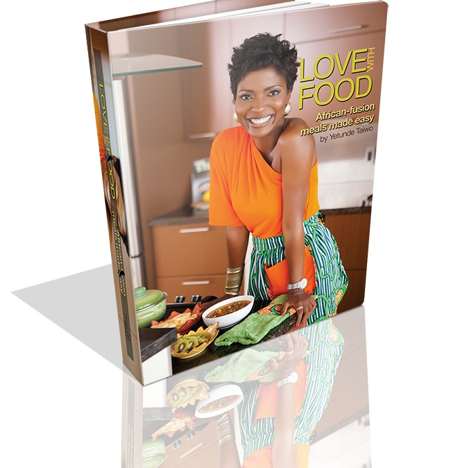 My Cookbook: Love with Food; African fusion meals made easy!