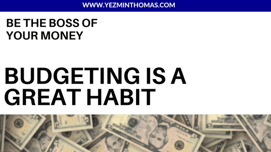 Budgeting is a great habit
