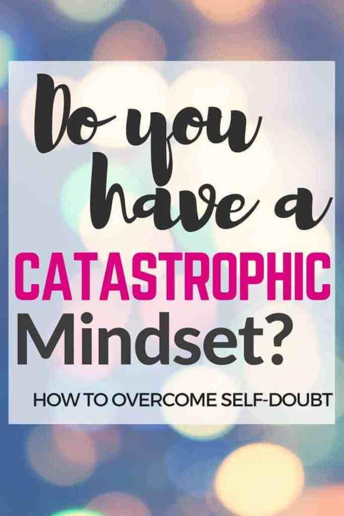 Do you have a catastrophic mindset- Yezmin Thomas