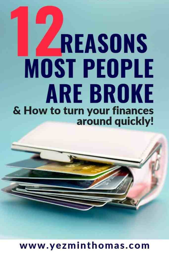 Did you know that 80 percent of Americans live paycheck-to-paycheck? These are the 12 reasons most people are broke, plus tips to turn your finances around.