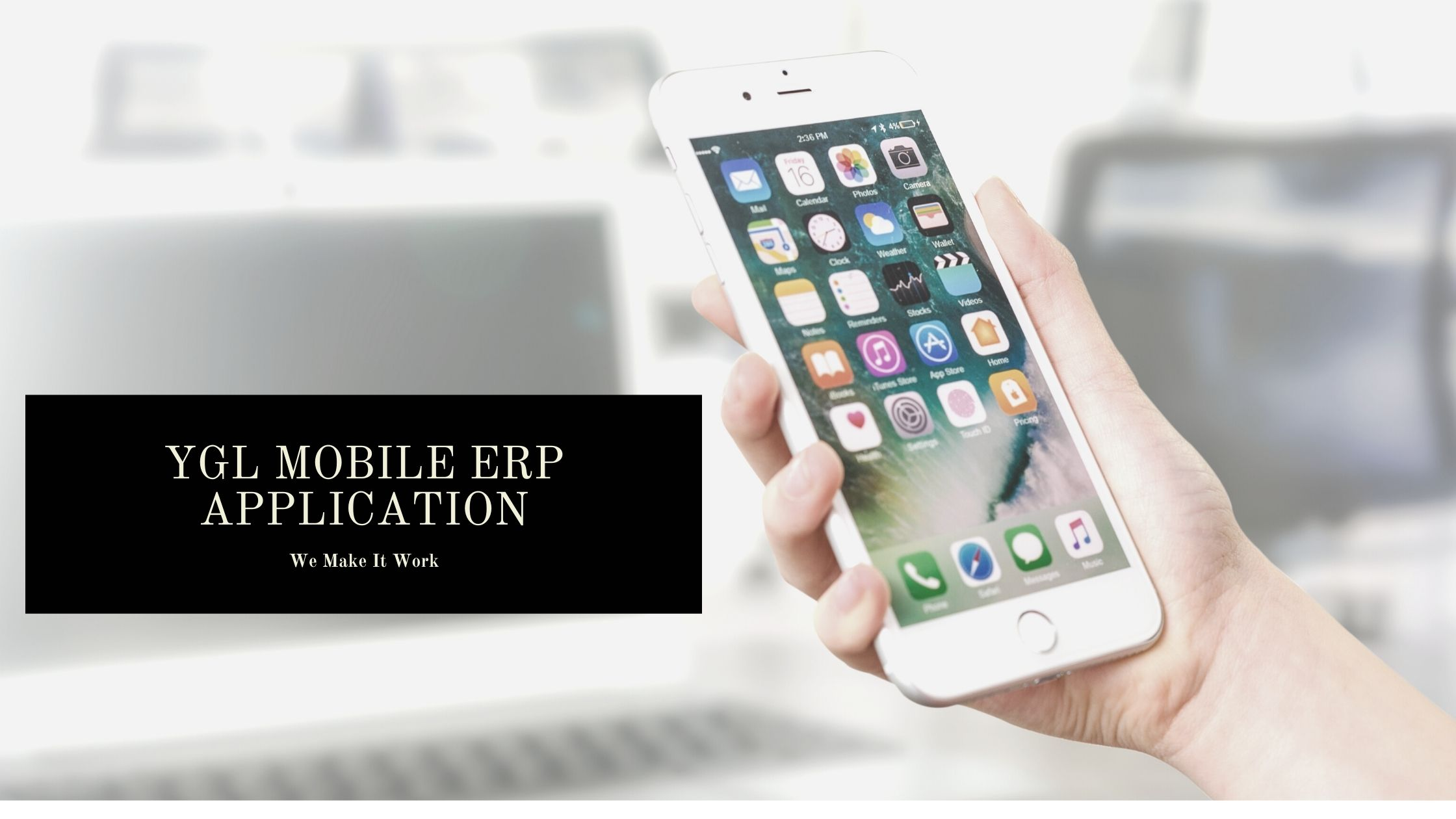 Mobile ERP | Benefits of YGL Mobile ERP