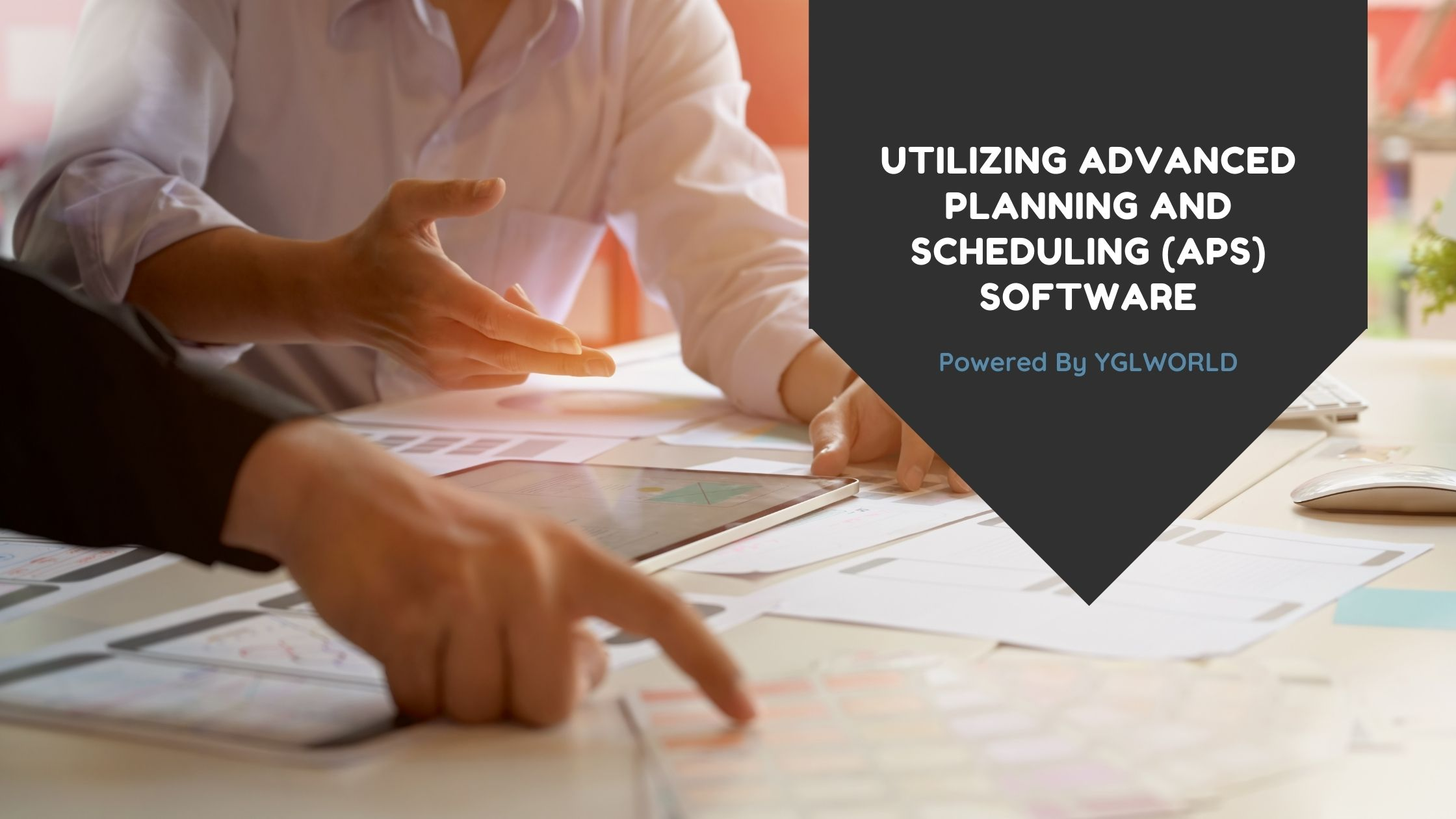 Utilizing ERP Advanced Planning and Scheduling (APS) Software