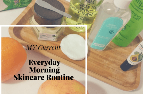 Current Everyday Morning Skincare Routine