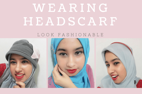 Make wearing headscarf look fashionable