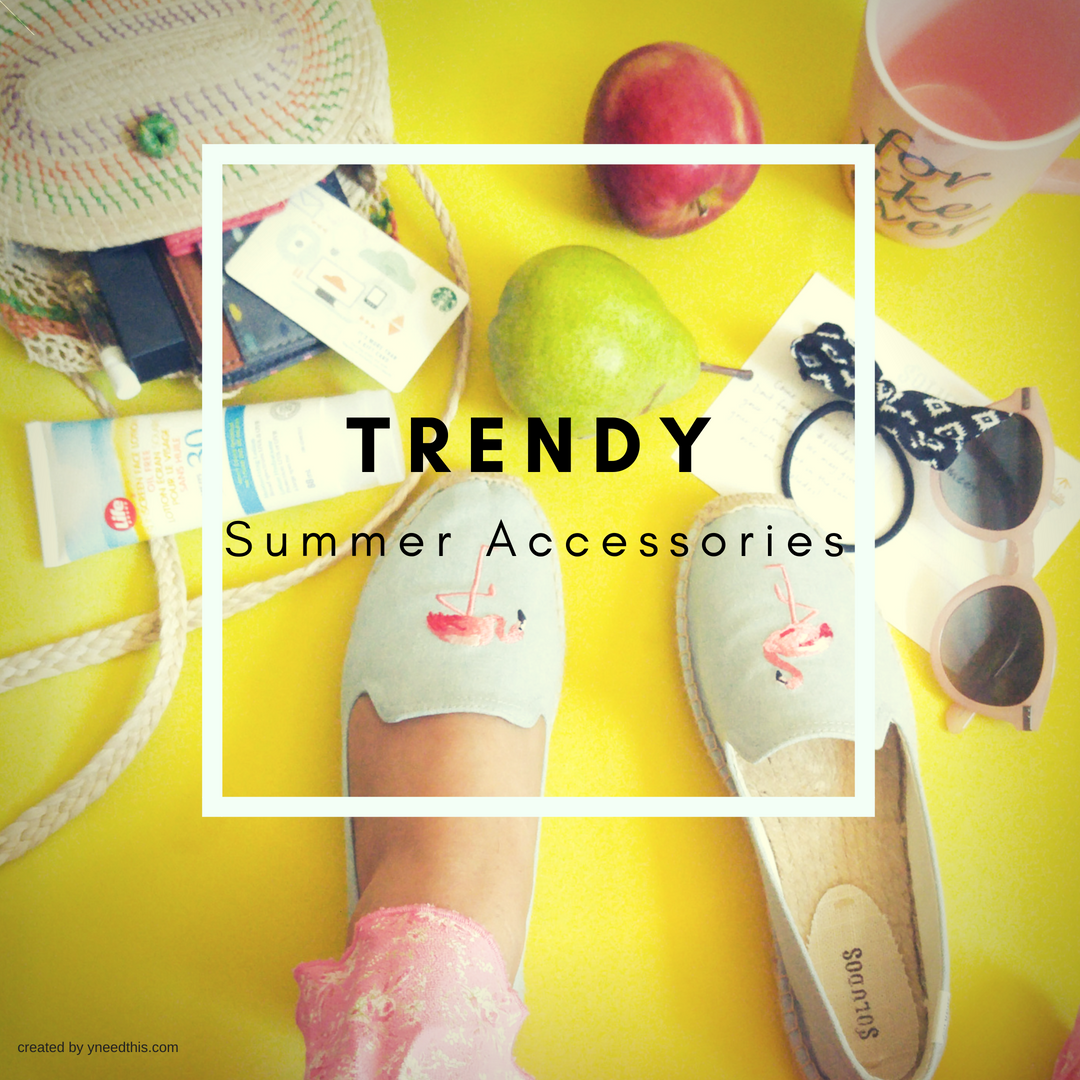 Trendy Summer Accessories