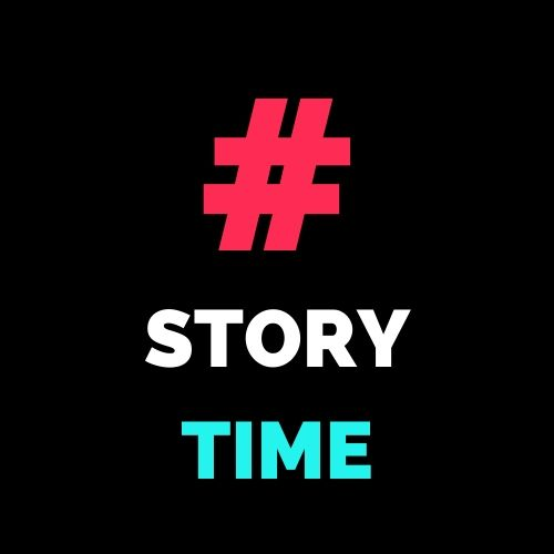 """Graphic saying """" # story time """" from the app TikTok"""