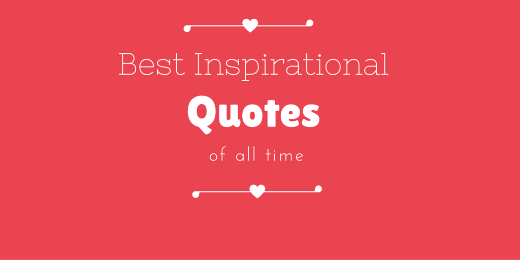 All Time Best Motivational Quotes