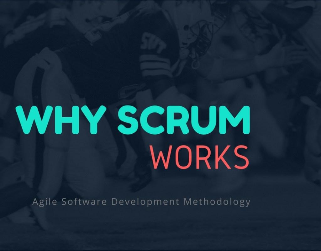 por qué scrum works-agile metodología de desarrollo de software
