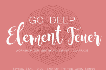 GO DEEP Workshop: Element Feuer – SA, 22. April, 10.00-12.00 Uhr