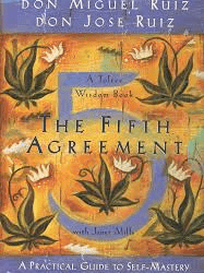 The 5th agreement by Don Miguel Ruiz & Don Jose Ruiz
