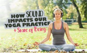 how-sound-impacts-yoga