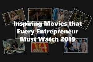 10 Inspiring Movies Every Entrepreneur Must Watch 2019